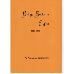 An Annotated Bibliography of Bridge Books in English 1886-2010