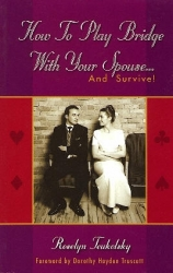 How to Play Bridge With Your Spouse...and survive!