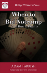 When To Bid Notrump (and How to Play it)